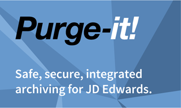 Purge-it! Safe, secure, integrated archiving for JD Edwards.