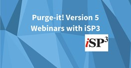 Purge-it Version 5 webinars with iSP3