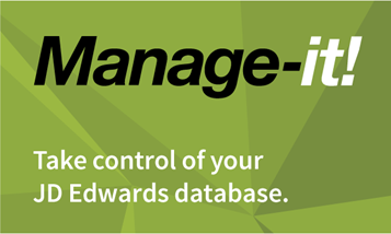 Manage-it! let's you take control of your JD Edwards database.
